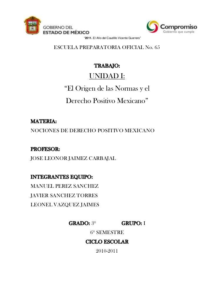 """""""2011. El Año del Caudillo Vicente Guerrero""""<br />ESCUELA PREPARATORIA OFICIAL No. 65<br />TRABAJO:<br />UNIDAD I: <br />""""..."""