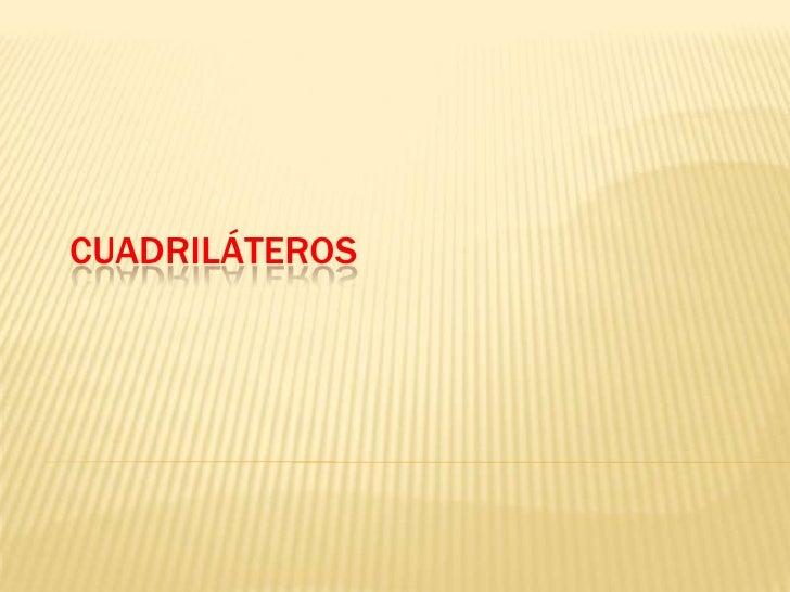 CUADRILÁTEROS<br />