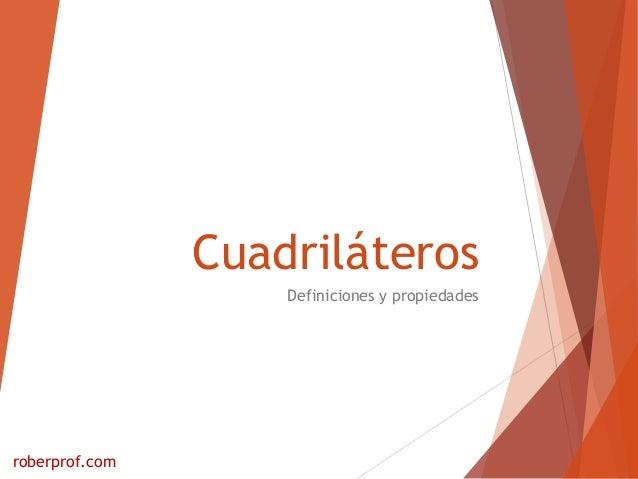 Cuadriláteros Definiciones y propiedades roberprof.com