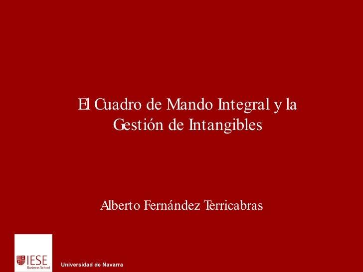 El Cuadro de Mando Integral y la Gestión de Intangibles Alberto Fernández Terricabras