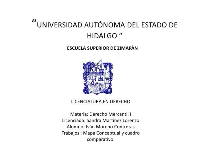 """""""UNIVERSIDAD AUTÓNOMA DEL ESTADO DE                  HIDALGO """"         ESCUELA SUPERIOR DE ZIMAPÀN           LICENCIATURA ..."""