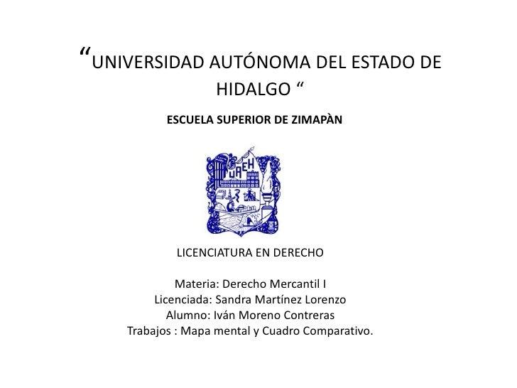 """""""UNIVERSIDAD AUTÓNOMA DEL ESTADO DE                   HIDALGO """"           ESCUELA SUPERIOR DE ZIMAPÀN            LICENCIAT..."""