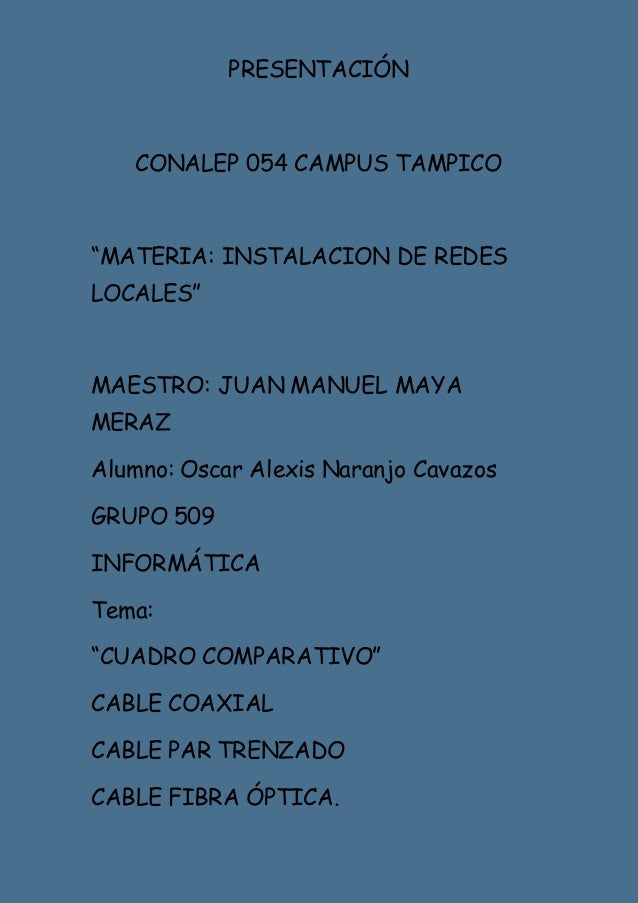 """PRESENTACIÓN CONALEP 054 CAMPUS TAMPICO """"MATERIA: INSTALACION DE REDES LOCALES"""" MAESTRO: JUAN MANUEL MAYA MERAZ Alumno: Os..."""