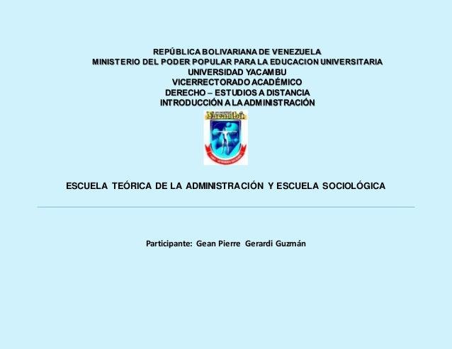 ESCUELA TEÓRICA DE LA ADMINISTRACIÓN Y ESCUELA SOCIOLÓGICA Participante: Gean Pierre Gerardi Guzmán REPÚBLICA BOLIVARIANA ...