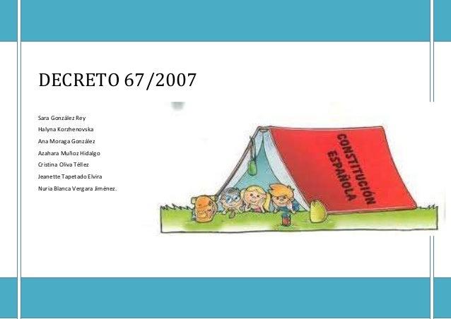EL PROCESO EDUCATIVO EN LA ETAPA DE INFANTILDECRETO 67/2007María Crespo AlbaSara González ReyHalyna KorzhenovskaAna Moraga...