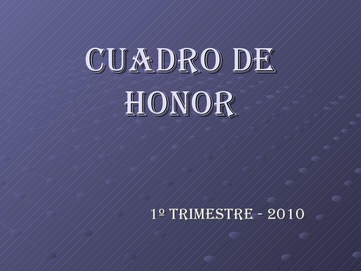 CUADRO DE HONOR 1º TRIMESTRE - 2010