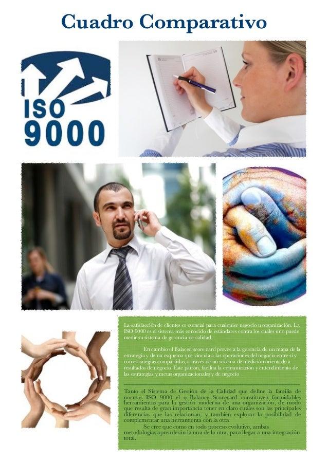 Cuadro Comparativo     La satisfacción de clientes es esencial para cualquier negocio u organización. La     ISO 9000 es e...