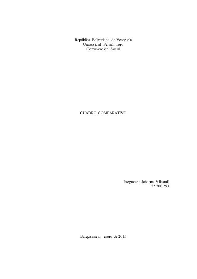República Bolivariana de Venezuela Universidad Fermín Toro Comunicación Social CUADRO COMPARATIVO Integrante: Johanna Vill...