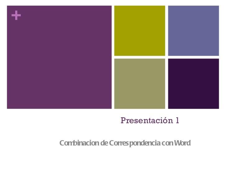 Presentación 1 Combinacion de Correspondencia con Word
