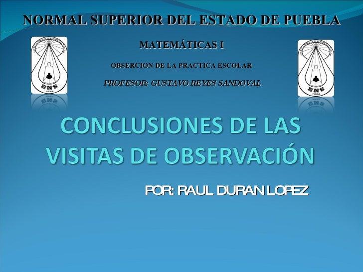 NORMAL SUPERIOR DEL ESTADO DE PUEBLA                 MATEMÁTICAS I           OBSERCION DE LA PRACTICA ESCOLAR           PR...