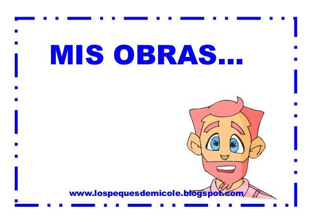 MIS OBRAS... www.lospequesdemicole.blogspot.com