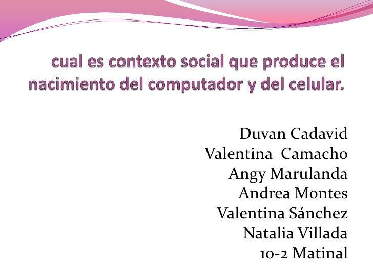 Duvan CadavidValentina Camacho   Angy Marulanda    Andrea Montes Valentina Sánchez     Natalia Villada        10-2 Matinal