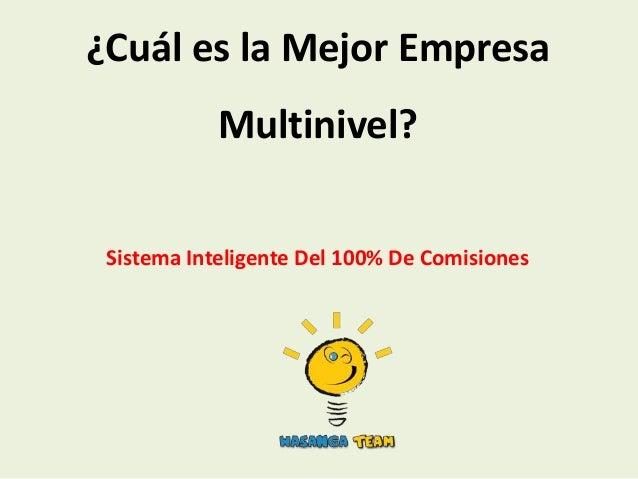 ¿Cuál es la Mejor Empresa            Multinivel? Sistema Inteligente Del 100% De Comisiones