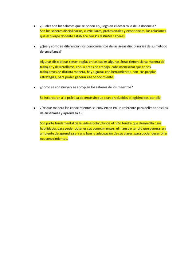 ¿Cuales son los saberes que se ponen en juego en el desarrollo de la docencia?Son los saberes disciplinarios, curriculares...