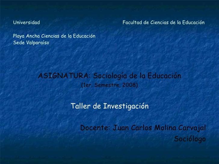 Universidad  Facultad de Ciencias de la Educación  Playa Ancha Ciencias de la Educación Sede Valparaíso <ul><li>ASIGNATURA...