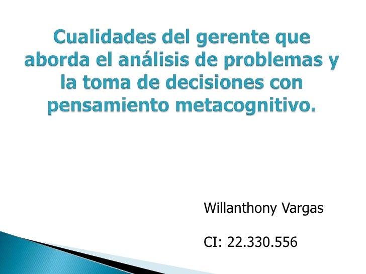 Willanthony VargasCI: 22.330.556