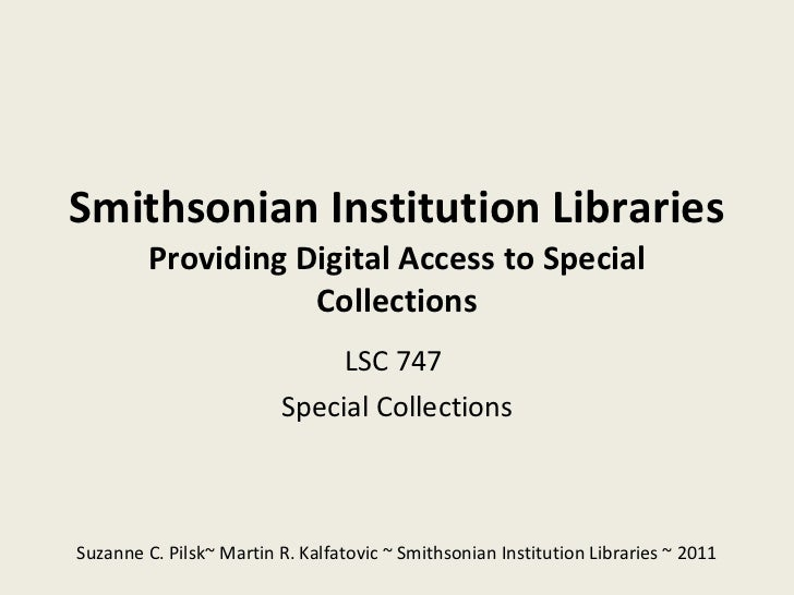 Smithsonian Institution Libraries Providing Digital Access to Special Collections LSC 747  Special Collections Suzanne C. ...