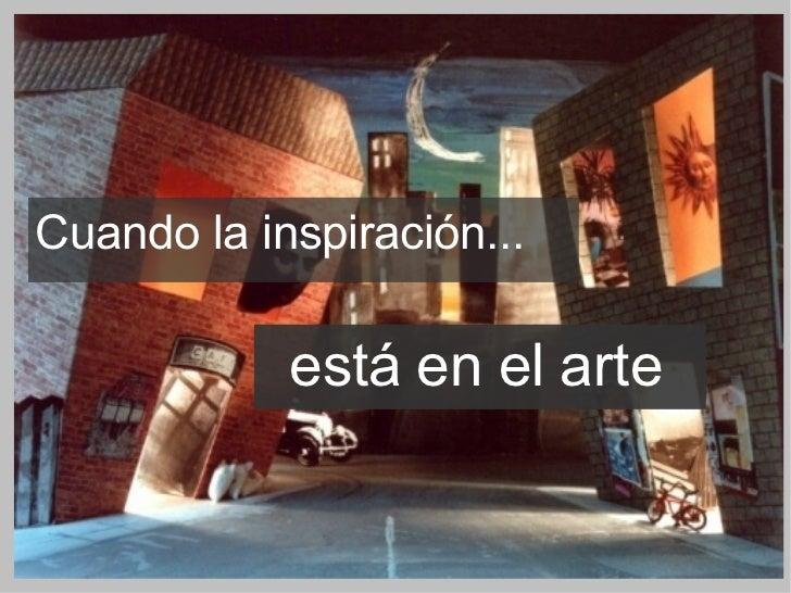 Cuando la inspiración... está en el arte