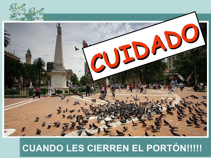 CUANDO LES CIERREN EL PORTÓN!!!!! CUIDADO