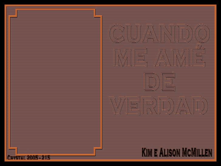 CUANDO ME AMÉ DE  VERDAD Crystal 2005 - 215 Kim e Alison McMillen