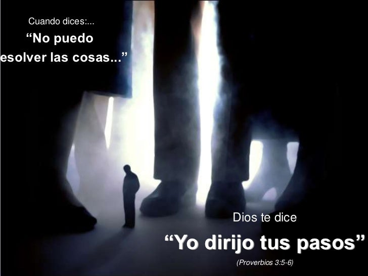 """Cuando dices:...    """"No puedoesolver las cosas...""""                               Dios te dice                        """"Yo d..."""