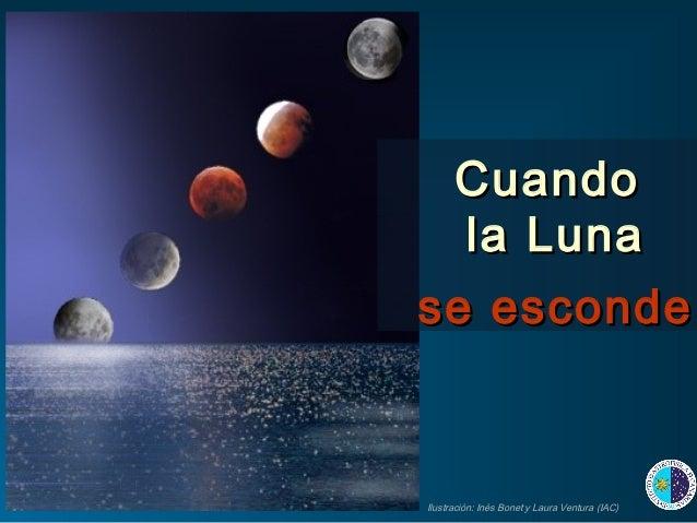 Cuando  la Lunase escondeIlustración: Inés Bonet y Laura Ventura (IAC)