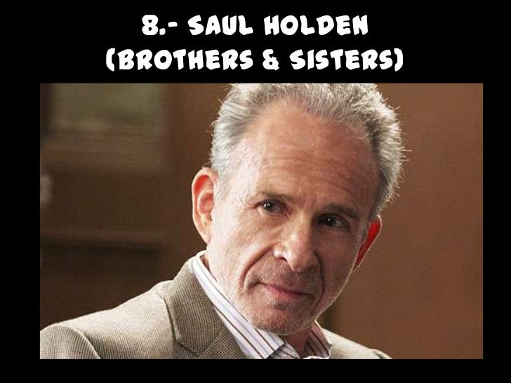 8.- SaulHolden(Brothers & Sisters)<br />