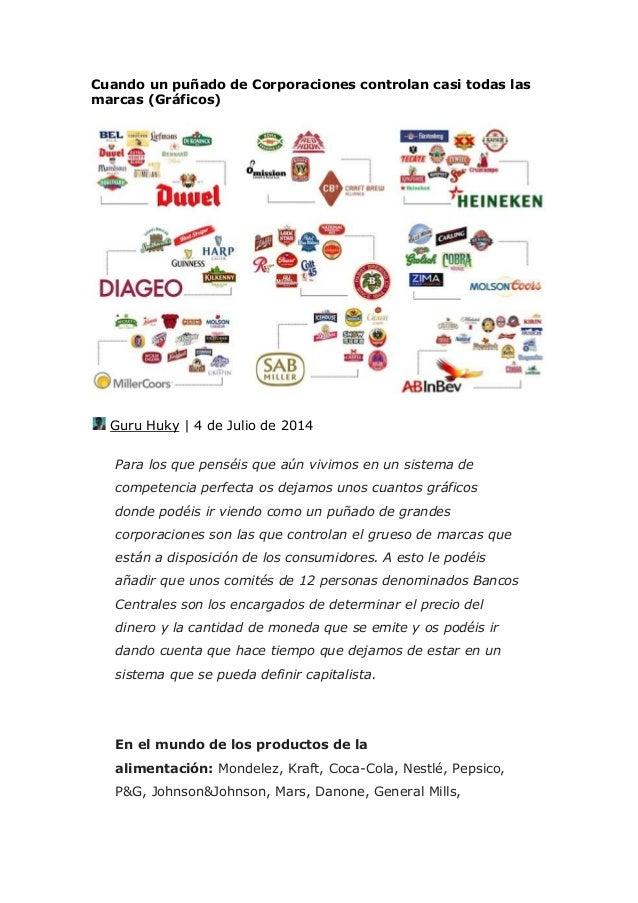 Cuando un puñado de Corporaciones controlan casi todas las marcas (Gráficos) Guru Huky | 4 de Julio de 2014 Para los que p...