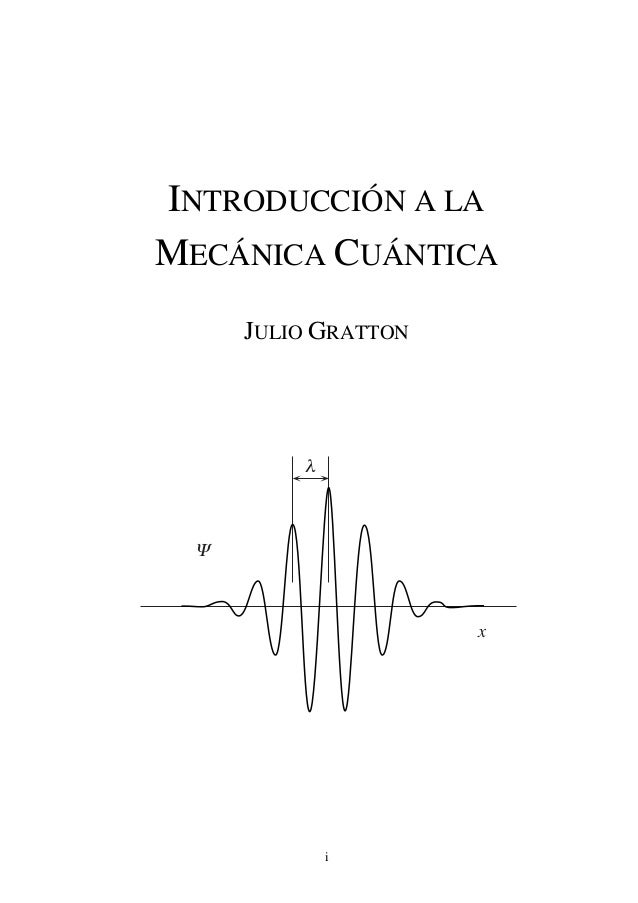 i INTRODUCCIÓN A LA MECÁNICA CUÁNTICA JULIO GRATTON x
