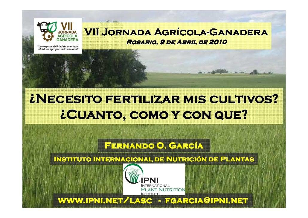 VII Jornada Agrícola-Ganadera                       Agrícola-                    Rosario, 9 de Abril de 2010     ¿Necesito...