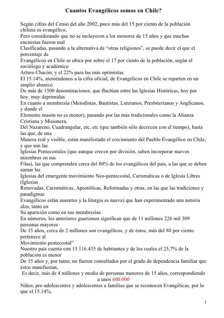 Cuantos Evangélicos somos en Chile?  Según cifras del Censo del año 2002, poco más del 15 por ciento de la población chile...