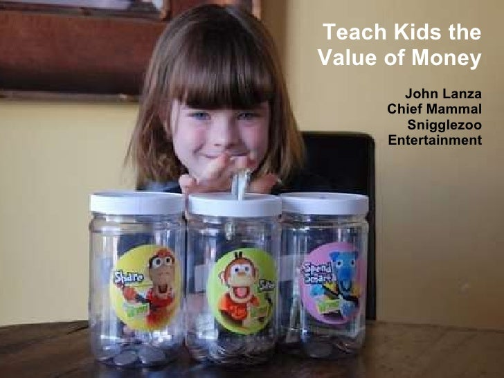Teach Kids the Value of Money John Lanza Chief Mammal Snigglezoo Entertainment