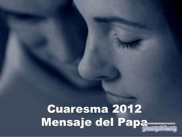 Cuaresma 2012Mensaje del Papa