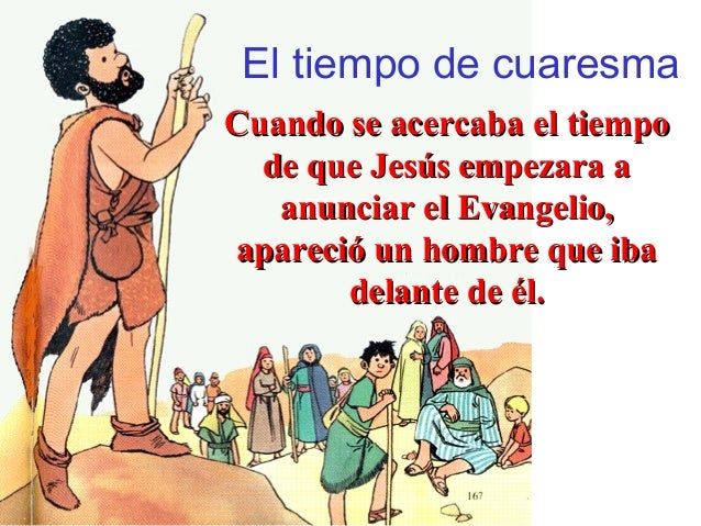 El tiempo de cuaresma Cuando se acercaba el tiempoCuando se acercaba el tiempo de que Jesús empezara ade que Jesús empezar...