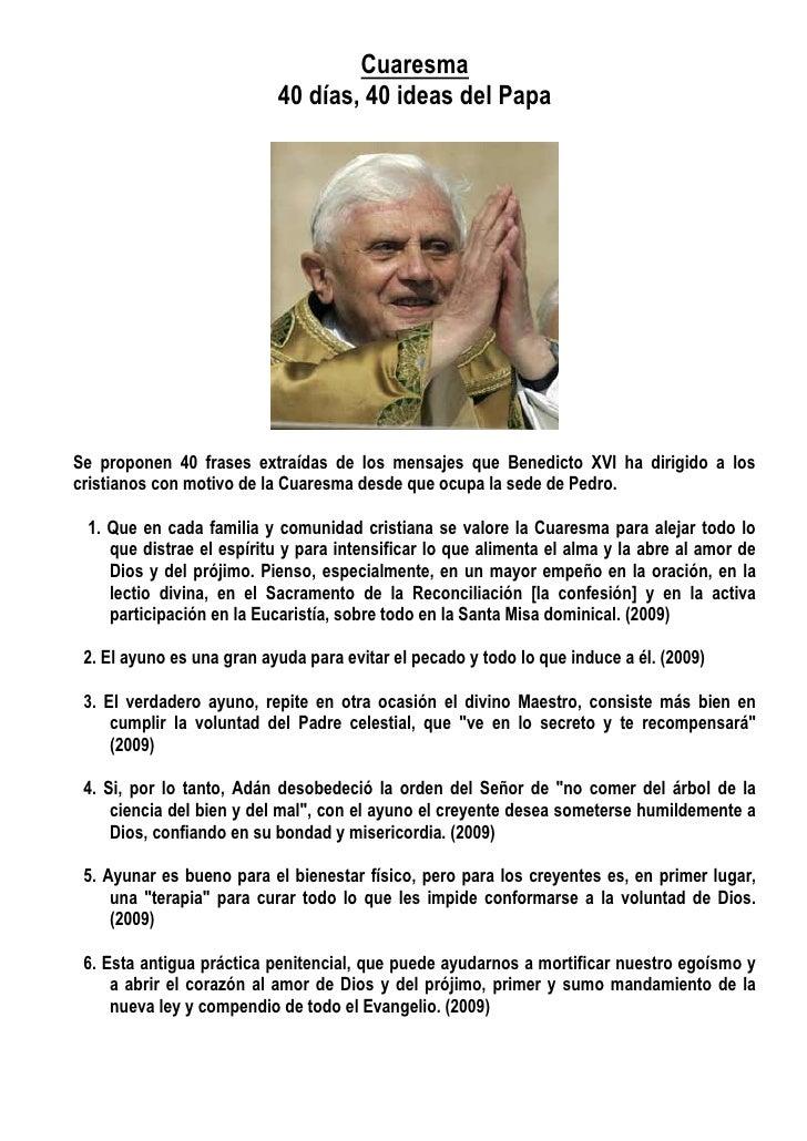 Cuaresma                            40 días, 40 ideas del Papa     Se proponen 40 frases extraídas de los mensajes que Ben...