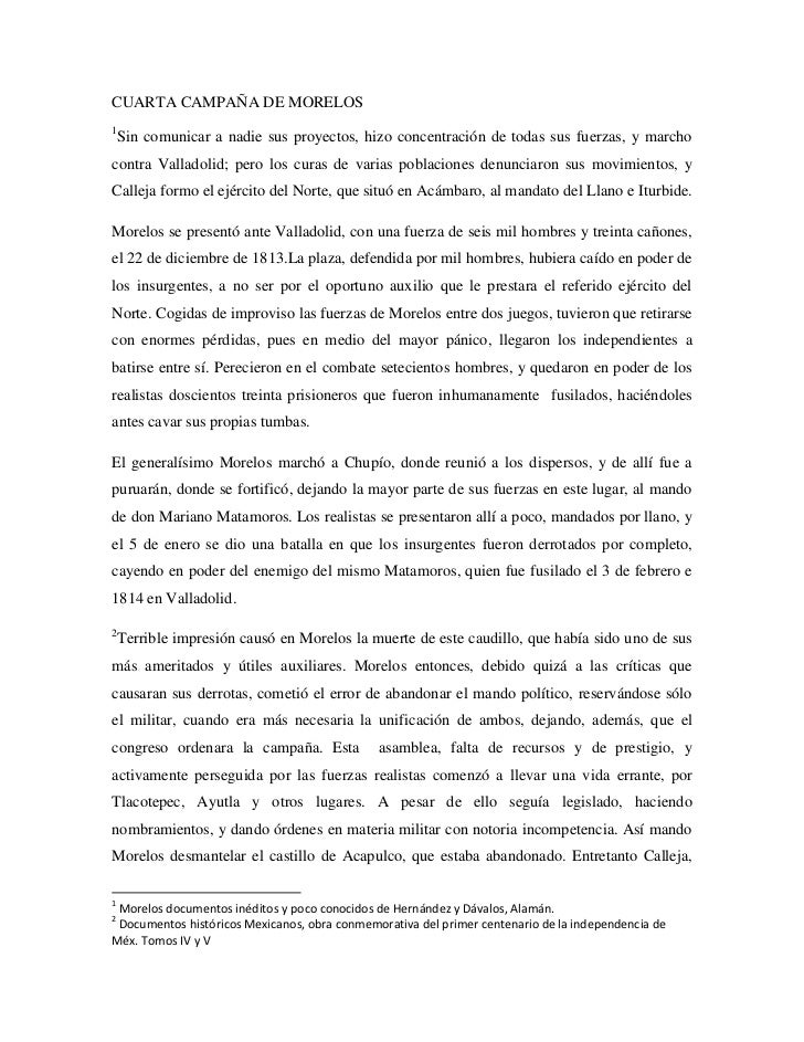 CUARTA CAMPAÑA DE MORELOS<br />Sin comunicar a nadie sus proyectos, hizo concentración de todas sus fuerzas, y marcho cont...