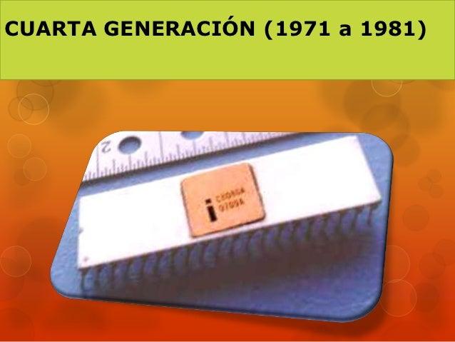 CUARTA GENERACIÓN (1971 a 1981)