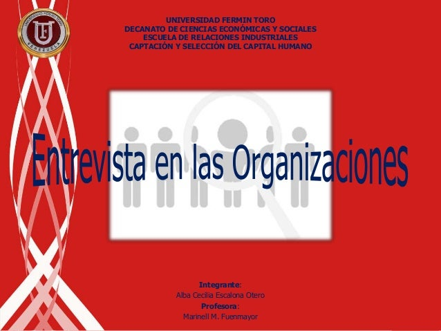 Integrante: Alba Cecilia Escalona Otero Profesora: Marinell M. Fuenmayor UNIVERSIDAD FERMIN TORO DECANATO DE CIENCIAS ECON...