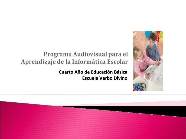 Cuarto Año de Educación Básica Escuela Verbo Divino
