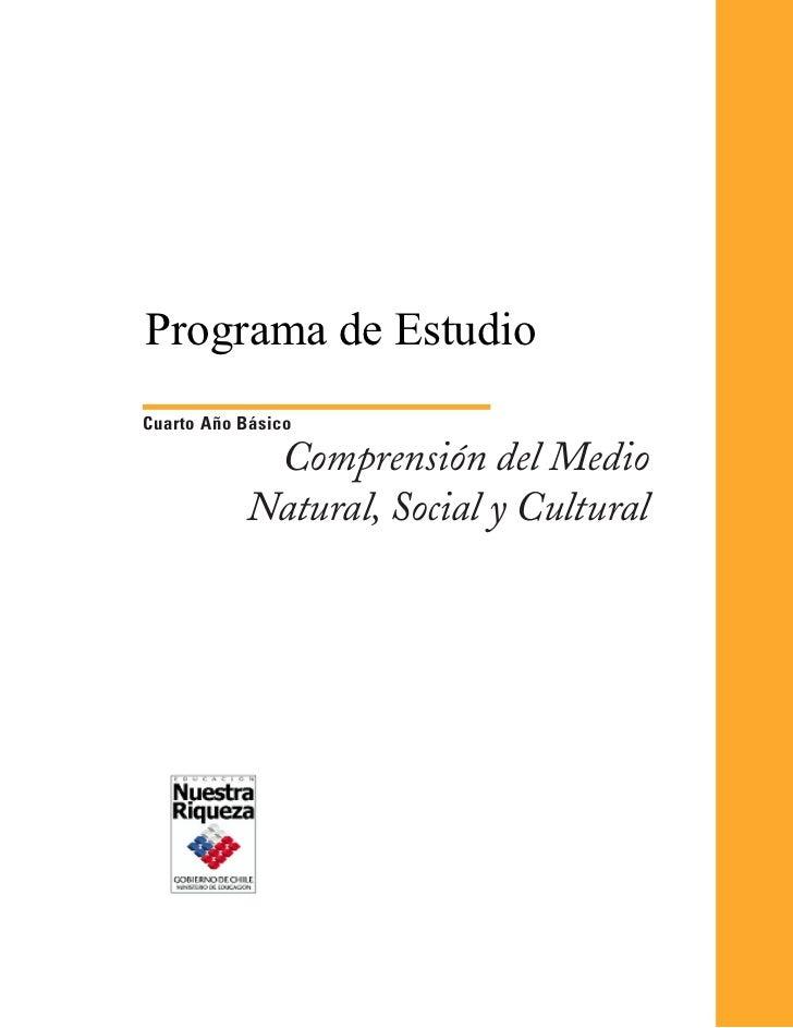 Programa de EstudioCuarto Año Básico            Comprensión del Medio           Natural, Social y Cultural