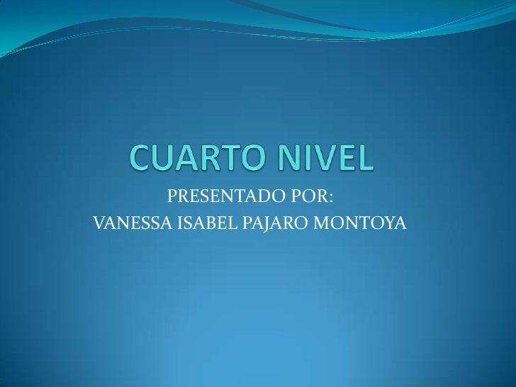 PRESENTADO POR:VANESSA ISABEL PAJARO MONTOYA