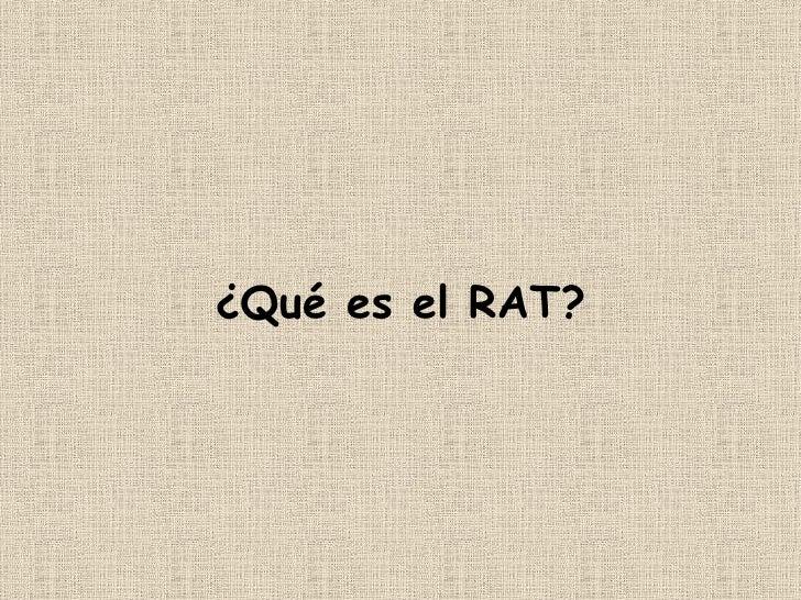 ¿ Qué es el RAT?