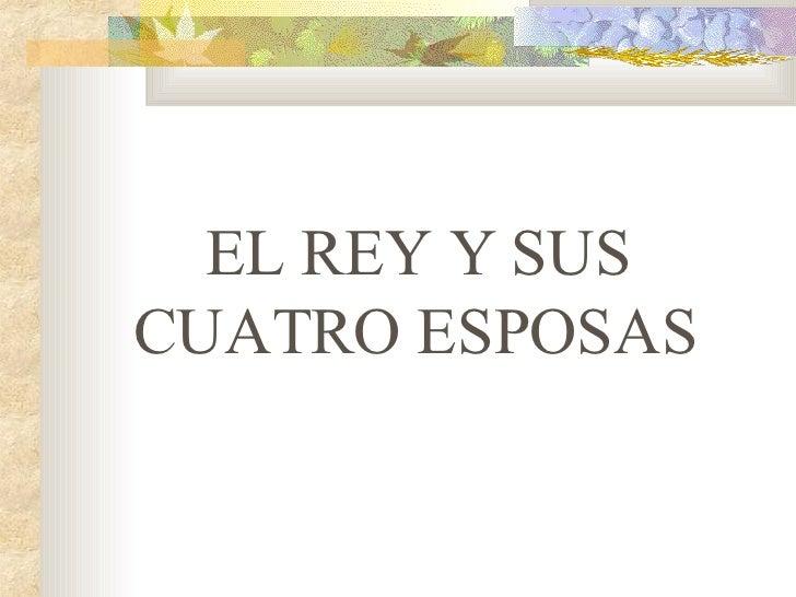 EL REY Y SUS CUATRO ESPOSAS