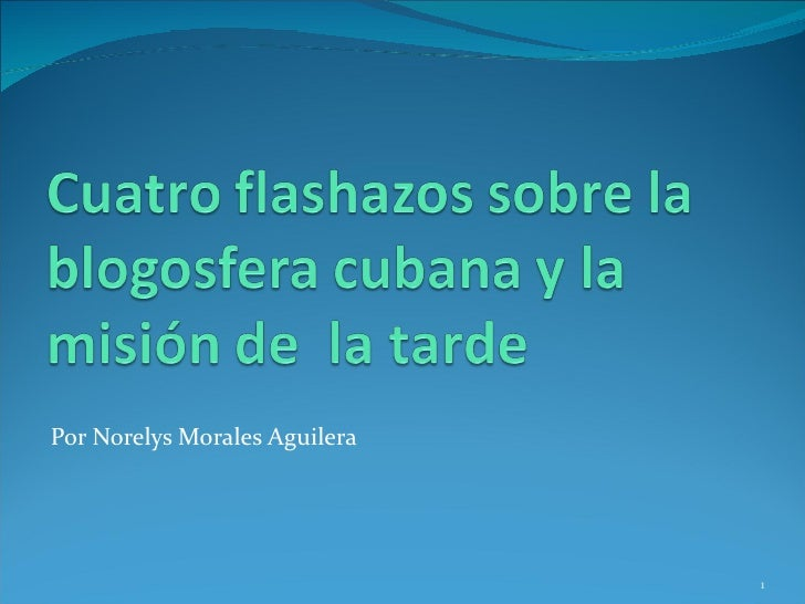 Cuatro flashazos sobre la blogosfera cubana