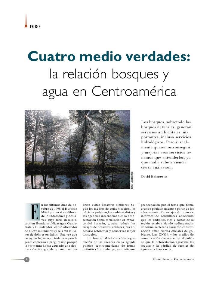 FORO  Cuatro medio verdades:    la relaci—n bosques y   agua en CentroamŽrica                                             ...