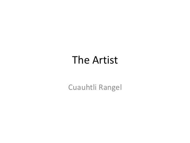 The Artist Cuauhtli Rangel