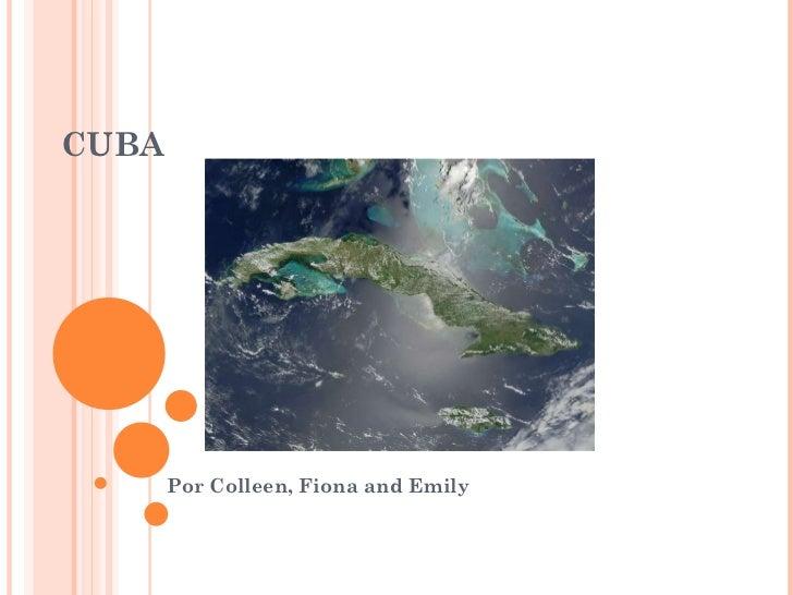 CUBA Por Colleen, Fiona and Emily