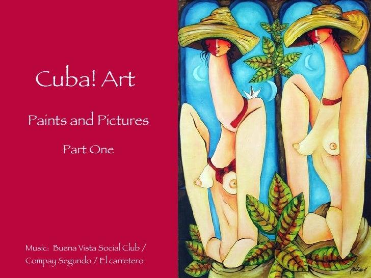 Cuba! Art Music:  Buena Vista Social Club / Compay Segundo / El carretero Paints and Pictures Part One