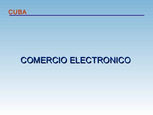 COMERCIO ELECTRONICOCOMERCIO ELECTRONICO CUBA