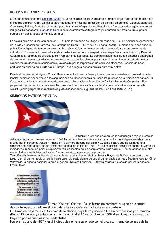 RESEÑA HISTORIA DE CUBACuba fue descubierta por Cristóbal Colón el 28 de octubre de 1492, durante su primer viaje hacia lo...